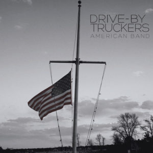 Drive-By Truckers: American Band(2016)