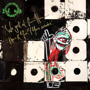 A Tribe Called Quest: We got it from Here... Thank You 4 Your service(2016)