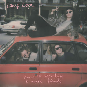 Camp Cope: How to Socialise & Make Friends(2018)