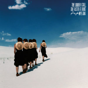 Wye Oak: The Louder I Call, the Faster It Runs(2018)