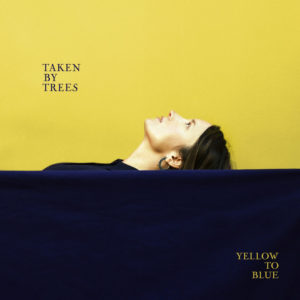 Taken By Trees: Yellow to Blue(2018)