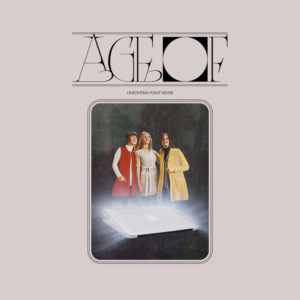 Oneohtrix Point Never: Age Of(2018)