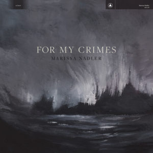 Marissa Nadler: For My Crimes(2018)