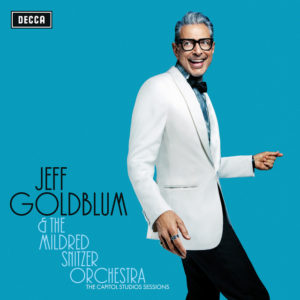 Jeff Goldblum & The Mildred Snitzer Orchestra: The Capitol Studios Sessions(2018)