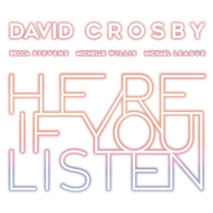 David Crosby: Here If You Listen(2018)