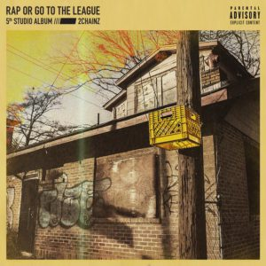 2 Chainz: Rap Or Go To The League(2019)