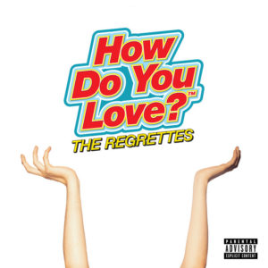 The Regrettes: How Do You Love?(2019)