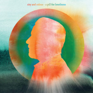 City and Colour: A Pill for Loneliness(2019)