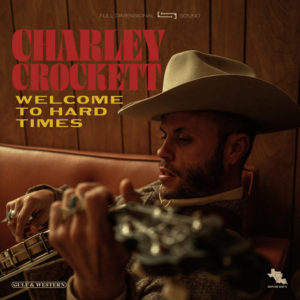Charley Crockett: Welcome to Hard Times(2020)